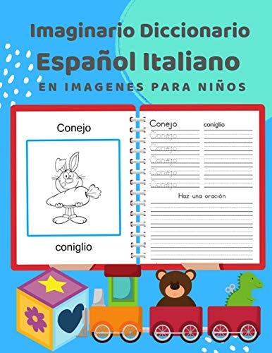 Imaginario Diccionario Español Italiano En Imagenes Para Niños: 100 lista de vocabulario en Spanish Italian basico juegos de flashcards en ... con vocabulario de frecuencia Principiantes.