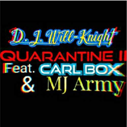 Quarantine II (feat. Carl BOX & MJ Army) (Radio Edit)