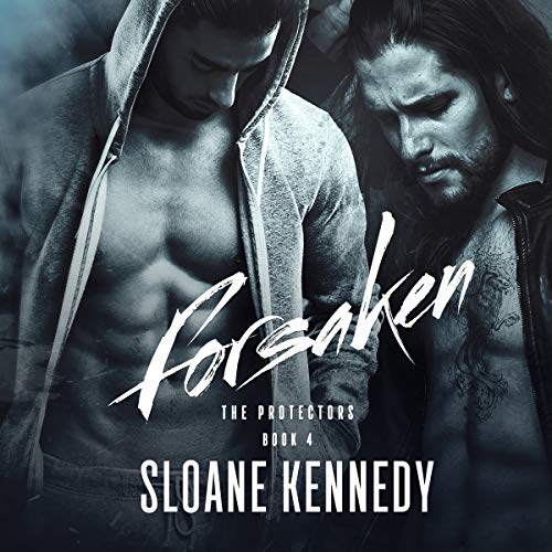 Forsaken     The Protectors, Book 4              Written by:                                                                                                                                 Sloane Kennedy                               Narrated by:                                                                                                                                 Michael Pauley                      Length: 8 hrs and 33 mins     2 ratings     Overall 4.0
