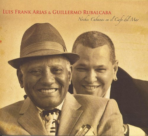 Noches Cubanas En El Cafe Del Mar by Luis Frank & Guillermo Arias (2010-06-08)