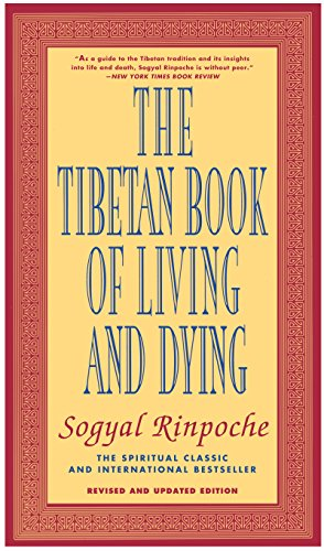 The Tibetan Book of Living and Dying: The Spiritual Classic & International Bestseller: Revised and Updated Edition (English Edition)