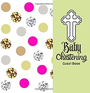 Baby Christening Guest Book: Keepsake Message With Gift Log, Photo Pages, For Family And Friends Guest Register To Write Sign In, For Use At Baptism, ... Comments, Boys & Girls 8.5