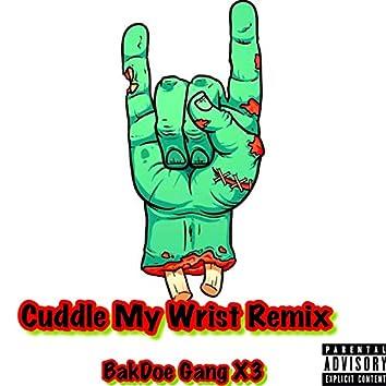 Cuddle My Wrist (feat. Staylow Fredo)