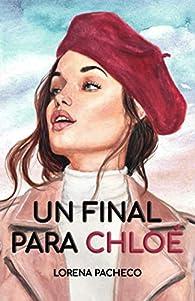 Un final para Chloé par Lorena Pacheco