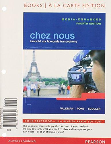 Chez nous: Branché sur le monde francophone, Media-Enhanced Version, Books a la Carte Edition, MyLab French with Pearson
