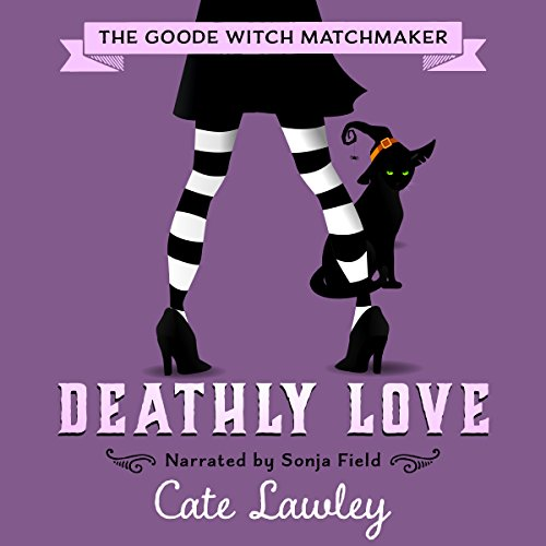 Deathly Love: The Goode Witch Matchmaker, Volume 3 audiobook cover art