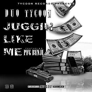 Juggin' Like Me (feat. PFG Benji)