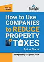 How To Use Companies To Reduce Property Taxes 2021-22