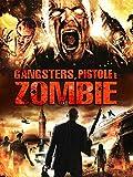 Gangsters, pistole e zombie