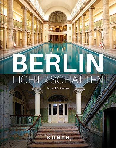Berlin – Licht und Schatten (KUNTH Bildband: Nachschlagewerke)