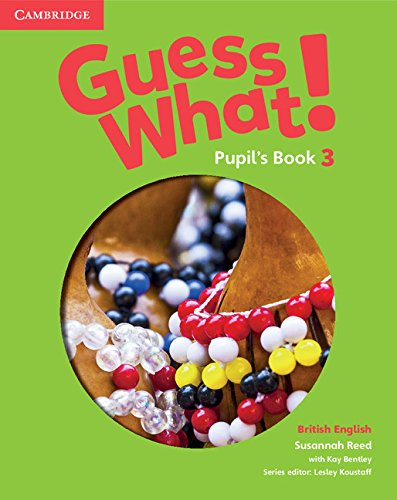 Guess What. 3 - Pupils Book - British English