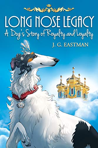 Long Nose Legacy: A Dog's Story of Royalty and Loyalty (English Edition)