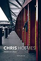 Chris Holmes: Hidden in Chaos (Trope Emerging Photographers)