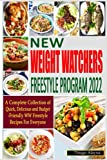New Weight Watchers Freestyle Program 2022: A Complete Collection of Quick, Delicious and Budget-Friendly WW Freestyle Recipes for Everyone