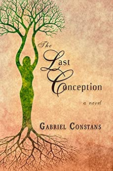 The Last Conception by [Gabriel Constans]