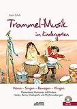 Trommel-Musik im Kindergarten (inkl. Lieder-CD): Elementares Musizieren mit Kindern. Lieder, Reime, Musikspiele und Rhythmusübungen. (Hören - Singen - Bewegen - Klingen)