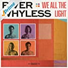 We All The Light [Explicit]