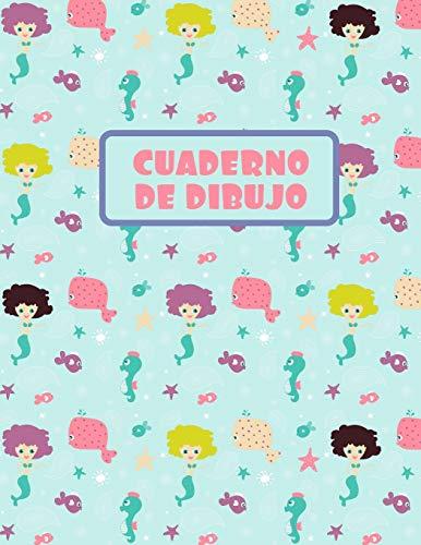 CUADERNO DE DIBUJO: BLOCK DE 100 PAGINAS EN BLANCO. LIBRETA ESPECIAL DIBUJO PARA NIÑAS. REGALO CREATIVO Y ORIGINAL. LINDO DISEÑO DE SIRENAS Y CABALLITOS DE MAR.