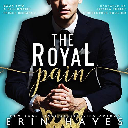 The Royal Pain: A Billionaire Prince Romance audiobook cover art