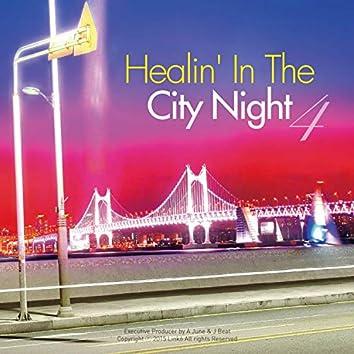 Healin' In The City Night. 4