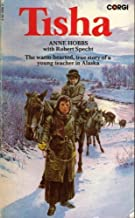 Tisha: The Story of a Young Teacher in the Alaska Wilderness by Anne Stevenson Hobbs and Robert Specht (1977-05-03)