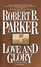 By Robert B. Parker Love and Glory [Mass Market Paperback]