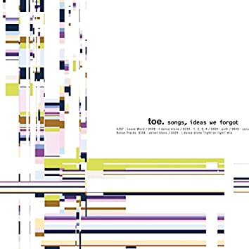 songs, ideas, we forgot
