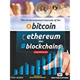 The Undocumented Internals of the Bitcoin Ethereum and Blockchains from IPO to ICO: Learn the building block of an application involving the exchange of values (English Edition)