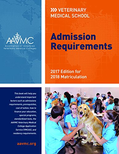 Veterinary Medical School Admission Requirements Vmsar 2017 Edition For 2018 Matriculation Veterinary Medical