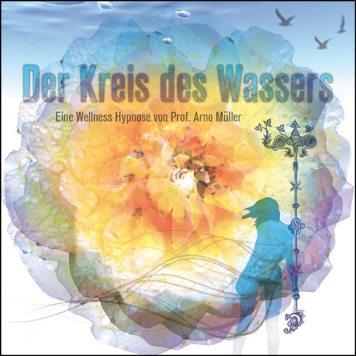 Der Kreis des Wassers. Eine Wellness Hypnose von Prof. Arno Müller Titelbild