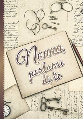 Nonna, parlami di te: Libro da completare per condividere i ricordi della nonna | Regalo originale splendidamente decorato