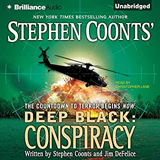 Conspiracy     Deep Black, Book 6              By:                                                                                                                                 Stephen Coonts,                                                                                        Jim DeFelice                               Narrated by:                                                                                                                                 Christopher Lane                      Length: 10 hrs and 45 mins     183 ratings     Overall 4.0