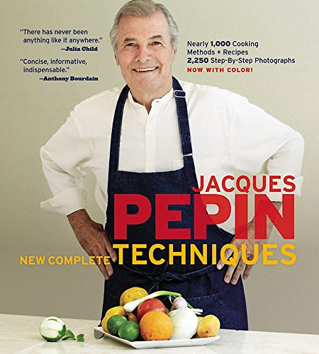 Jacques Pépin New Complete Techniques: Revised Edition of the Classic Work