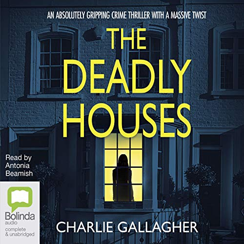 The Deadly Houses Audiobook By Charlie Gallagher cover art