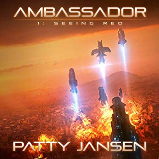 Ambassador 1: Seeing Red                   By:                                                                                                                                 Patty Jansen                               Narrated by:                                                                                                                                 Matthew Lloyd Davies                      Length: 11 hrs and 33 mins     6 ratings     Overall 4.5