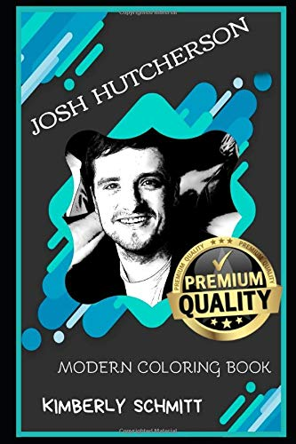 Josh Hutcherson Modern Coloring Book (Josh Hutcherson Modern Coloring Books, Band 0)