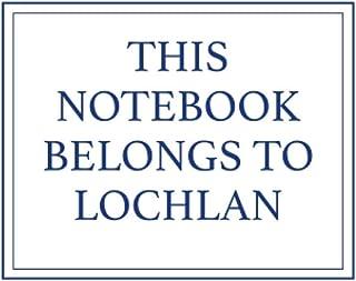 This Notebook Belongs to Lochlan