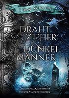 Drahtzieher und Dunkelmaenner, Band 2: Taschenspieler, Leisetreter und der Mann im Schatten