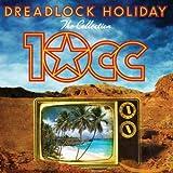 Songtexte von 10cc - Dreadlock Holiday: The Collection