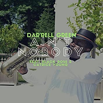 Aint Nobody (feat. Black Rose & Catrice Young)