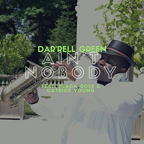 Dar'rell B Green feat. Black Rose & Catrice Young