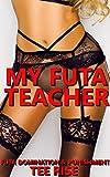 MY FUTA TEACHER: FUTA DOMINATION & PUNISHMENT