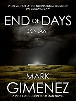 End of Days: Con Law II (Professor John Bookman Book 2) by [Mark Gimenez]