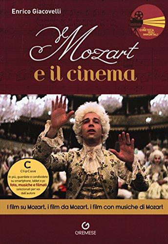 Mozart e il cinema. I film su Mozart, i film da Mozart, i film con musiche di Mozart