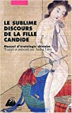 Le sublime discours de la fille candide - Manuel d'érotologie chinoise de André Lévy ( 27 avril 2004 ) - 27/04/2004
