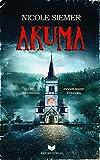 Akuma: Der Exorzismus meines besten Freundes (Fantasy-Thriller)