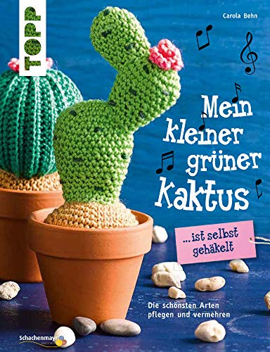 Mein kleiner grüner Kaktus ist selbst gehäkelt (kreativ.kompakt.): Die schönsten Arten pflegen und vermehren