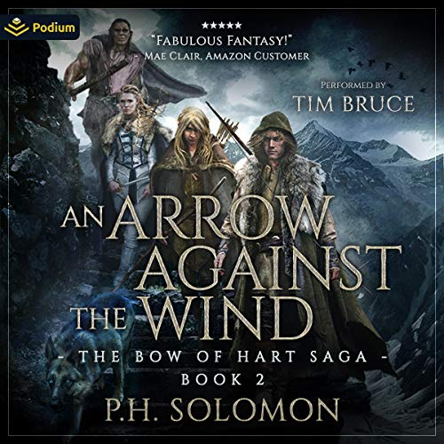 An Arrow Against the Wind Audiobook By P.H. Solomon cover art