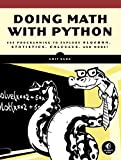 Doing Math with Python: Use Programming to Explore Algebra, Statistics, Calculus, and More! (English Edition)