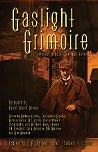Gaslight Grimoire: Fantastic Tales of Sherlock Holmes